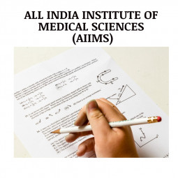 All India Institute of Medical Sciences (AIIMS)- Medical Entrance Exam