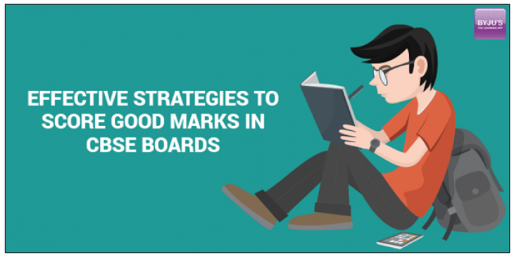 Effective Strategies To Score Good Marks in CBSE Boards.